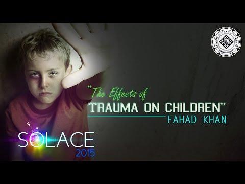 Effects of trauma on children - Dr. Fahad Khan