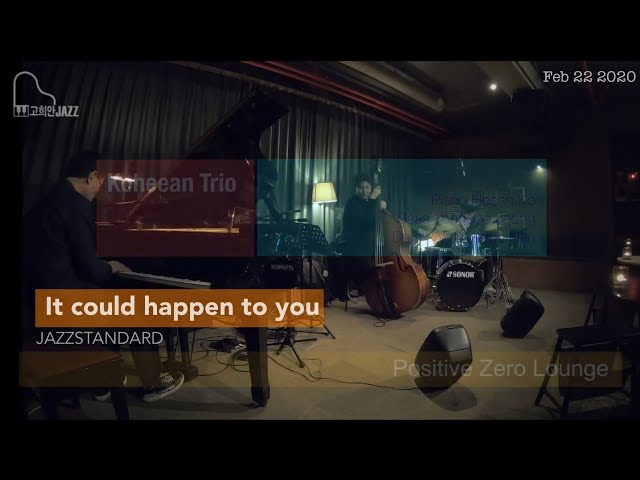 It could happen to you - Koheean Trio (고희안 트리오)