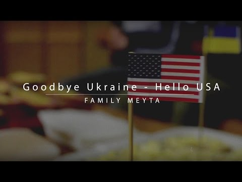 Goodbye Ukraine - Hello USA