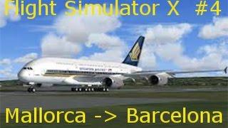 Let's play Flight Simulator X #4 Palma de Mallorca - Barcelona (2/2)