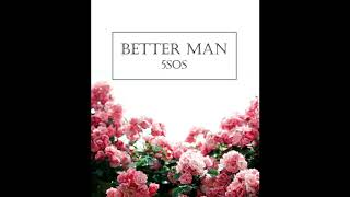 Better Man - 5 Seconds Of Summer (Acoustic Cover)