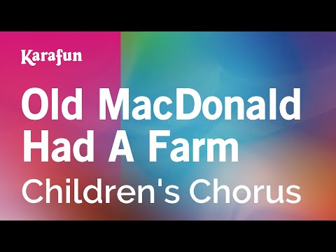 Karaoke Old MacDonald Had A Farm - Children's Chorus *