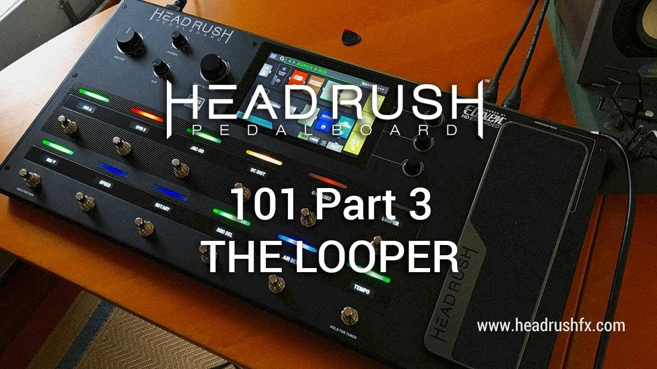 HeadRush Pedalboard: Part 3   LOOPER 101