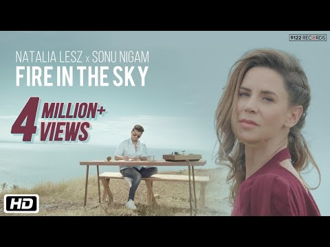 Fire In The Sky | Natalia Lesz | Sonu Nigam | Latest Song 2019