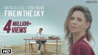 Fire In The Sky Natalia Lesz Sonu Nigam Latest Song 2019