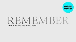 Zell & Nard, Адлер Коцба  - Remember (Single 2019)