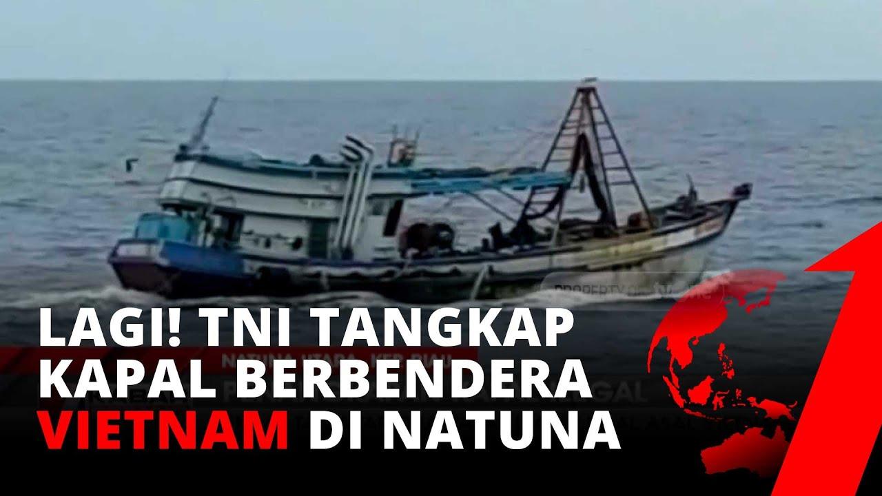 TNI AL Tangkap Dua Kapal Ikan Asing Berbendera Vietnam di Laut Natuna Utara