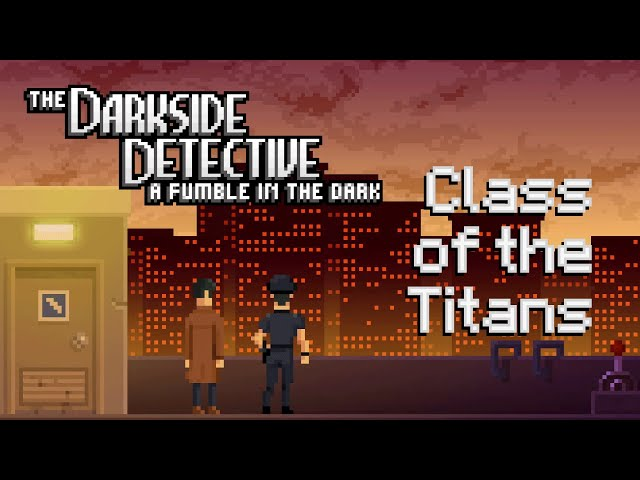 Ep 12 - Class of the Titans (The Darkside Detective 2 gameplay)