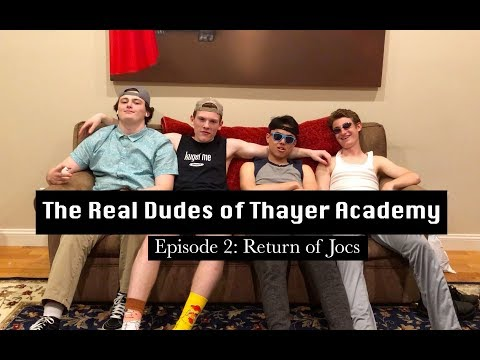 The Real Dudes of Thayer Academy Episode 2: Return of Jocs