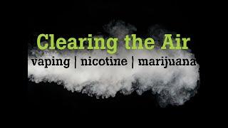 Online Program: Clearing the Air: Vaping, Nicotine and Marijuana