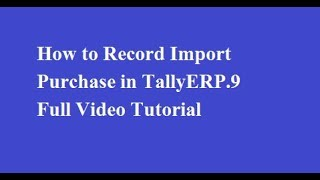 How to record Import purchase under GST Full Tutorial | Tally Knowledge