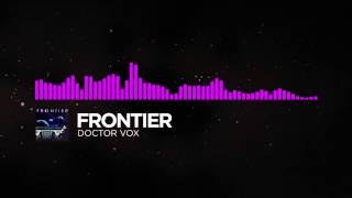 Doctor VOX - Frontier [FREE DOWNLOAD] No Copyright Music