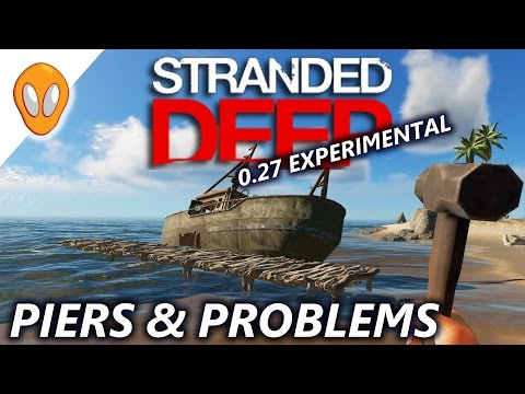 Piers & Problems | Let's Play Stranded Deep 0.27 Experimental Ep5
