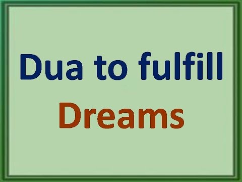 Dua to fulfil all your dreams in 7 Days :- 100 % Working and tested 100  Times