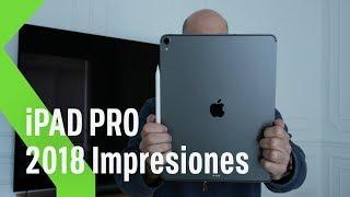 iPad Pro 2018, primeras impresiones: la POTENCIA hecha TABLET