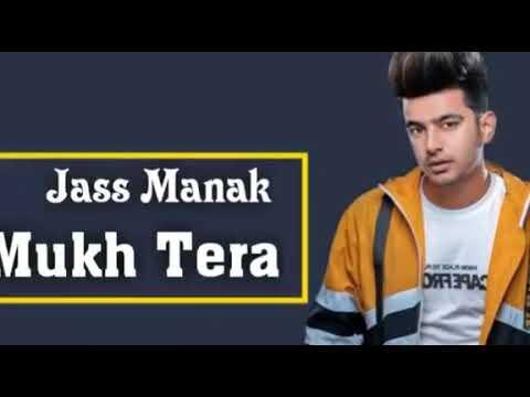 Mukh tera||Jass Manak||dj Punjab.com||New Punjabi song