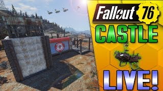 CASTLE FORTRESS CAMP BUILDERS - FALLOUT 76 - LIVE