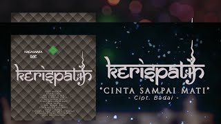 Kerispatih - Cinta Sampai Mati (Official Video Lyrics) #lirik