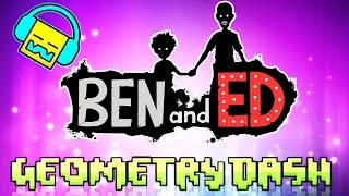 GEOMETRY DASH : ¿ NIVELES DE BEN AND ED ?