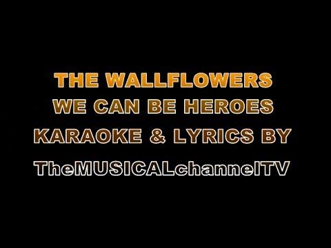 The wallflowers.-We Can Be Heroes.-Karaoke.-Fast version