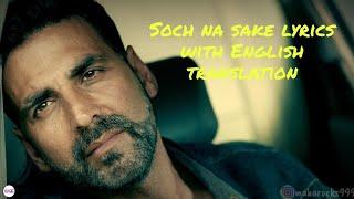 Soch Na Sake - Lyrics with English translation  Arjit Singh  Tulsi Kumar  Akshay Kumar  Airlift  