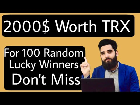 2000$ Worth TRX For 100 Random Lucky Winners || Don't Miss||NO Referrals||NO KYC 8