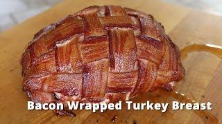 Bacon Wrapped Turkey Breast | Smoked Boneless Turkey Breast on Big Green Egg