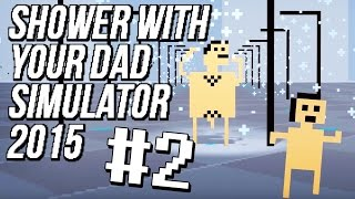 Trashflash: Shower With Your Dad Simulator 2015 #2 - Fliegen in der Badewanne (Gameplay)