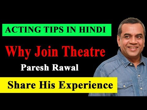 Paresh Rawal Shares His Theatre Experience   Theatre Tips  Bollywood Theatre Group Join to Bollywood