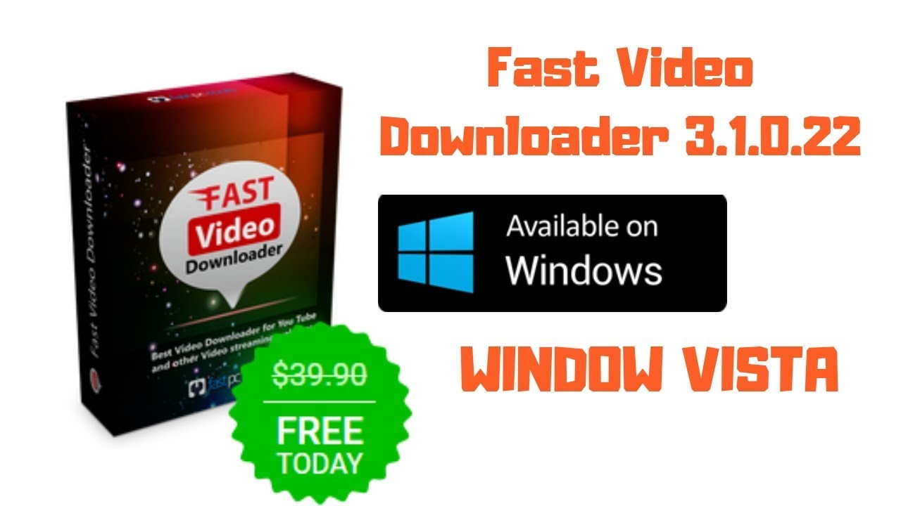 Fast Video Downloader 3 1 0 22 Compatible with Windows 10, 8, 7, Vista and  XP