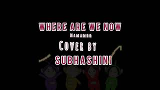Where Are We Now-(마마무)|| Cover by Subhashini ❤️