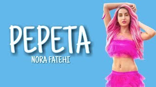 Nora Fatehi - Pepeta (Lyrics) ft. Rayvanny