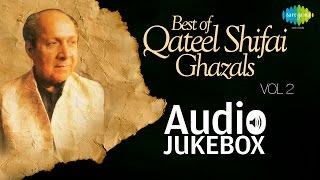 Best of Qateel Shifai Ghazals | Ghazal Poet Hits | Audio Jukebox