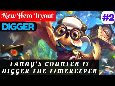 Fanny's Counter ?? Digger The Timekeeper [New Hero Tryout] | Digger Gameplay and Build #1