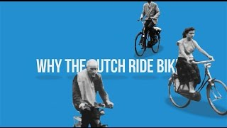 Why the Dutch ride bikes