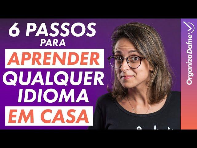 Como APRENDER um Idioma EM CASA | Organiza Dafne