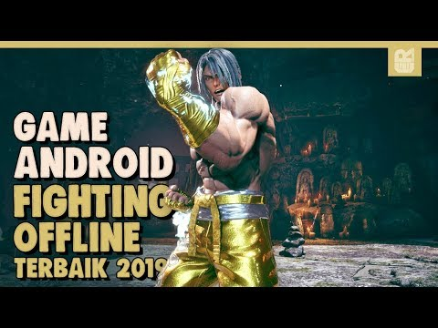 5 GAME ANDROID OFFLINE FIGHTING TERBAIK 2019