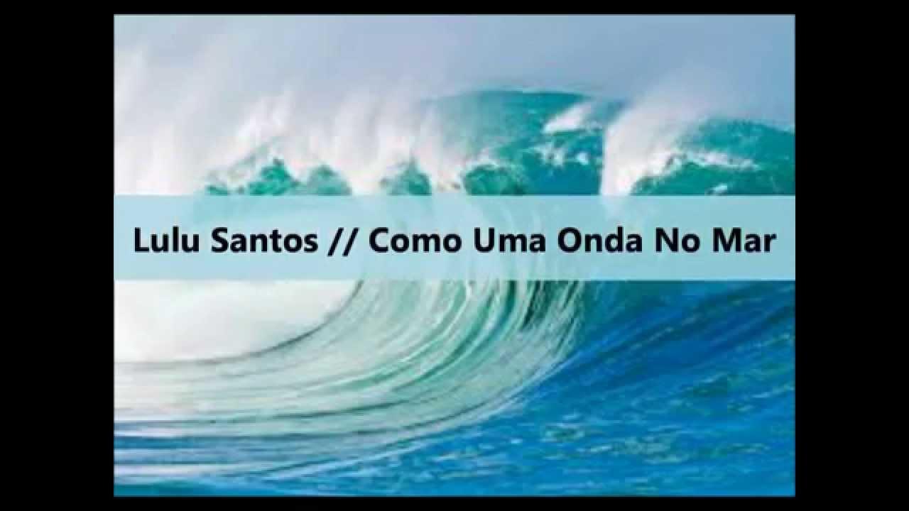musica do lulu santos como uma onda