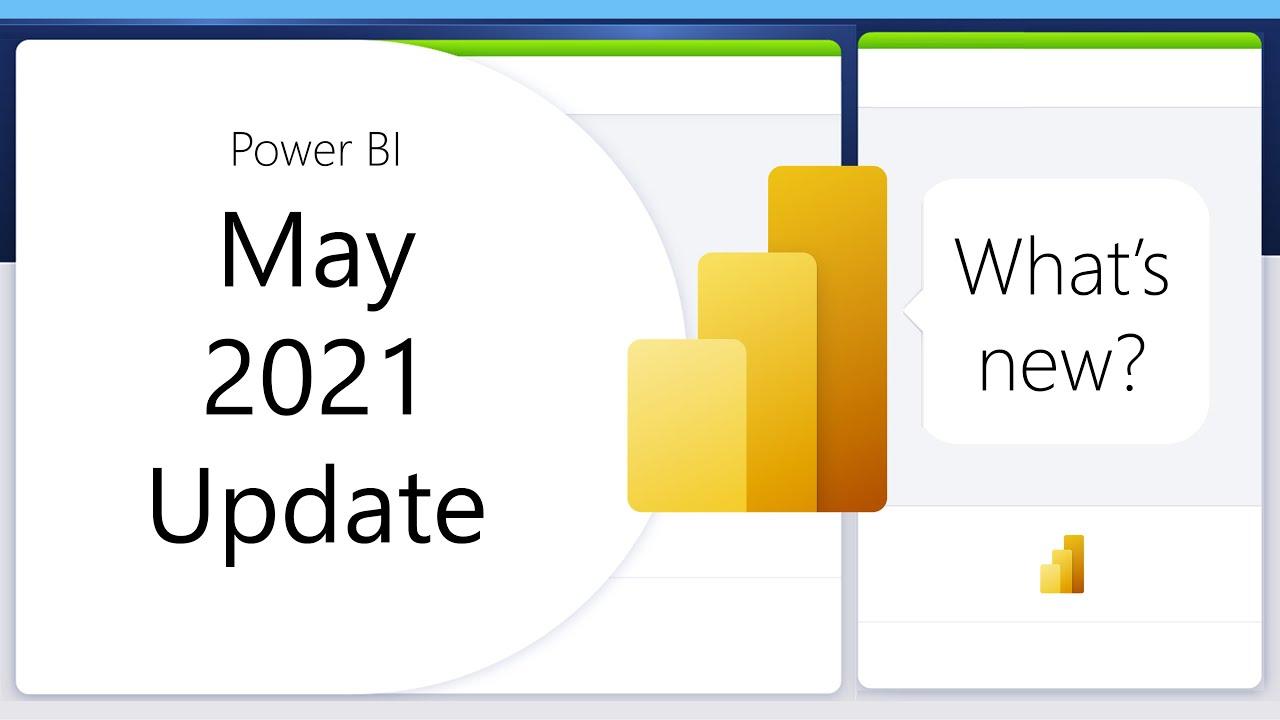 Power BI Update - May 2021