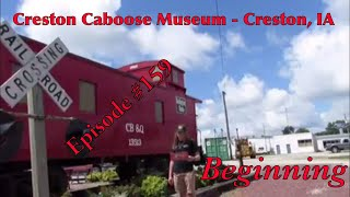 _Creston Caboose Museum - Creston, IA_ Episode 159 (Beginning)