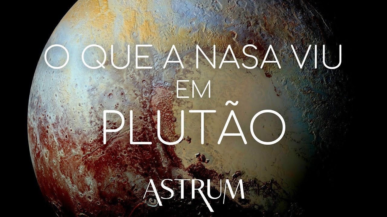 PLUTÃO | o que a Sonda New Horizons da NASA descobriu por lá? | Astrum Brasil