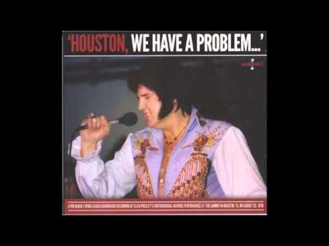 Houston We Have A Problem Elvis Presley August 28,1976