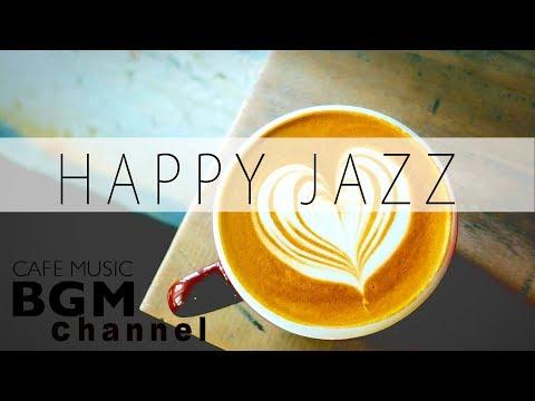 Happy Cafe Jazz Mix - Cafe Music For Work & Study - Background Jazz Music