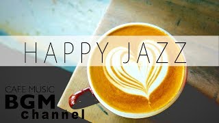 Happy Cafe Jazz Mix - Cafe Music For Work & Study - Background Jazz Music