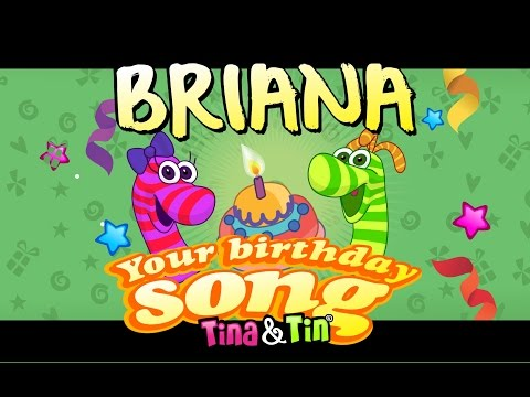 Tina & Tin Happy Birthday BRIANA (Personalized Songs For Kids) #PersonalizedSongs