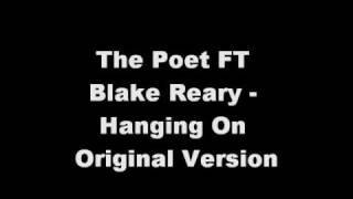 The Poet Ft Blake Reary - Hanging On (Original Version)