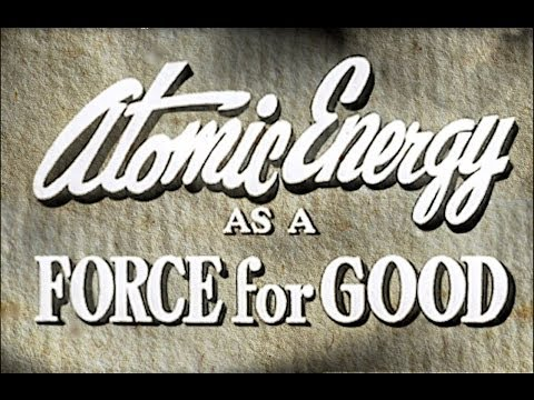 'Atomic Energy As A Force For Good'  (1955)