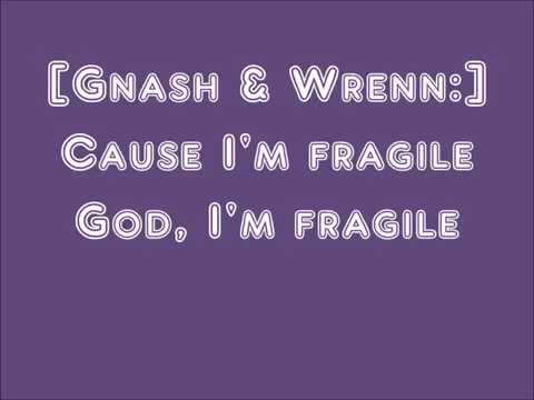 Fragile by Gnash (ft. Wrenn)- Lyrics