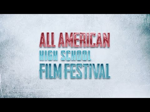 2017 All American High School Film Festival Highlight Reel