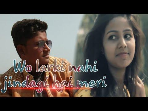 Wo Larki Nahi Jindagi Hai Meri || Sad Song With Lyrics - Love Song VAADA